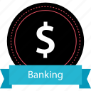 banking, dollar, money, sign icon