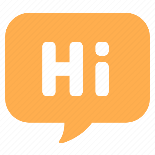 bubble, chat, communication, hi, message, speech, talk icon