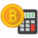 bitcoin, calculator, coin, cryptocurrency, digital money, investment