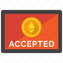 accepted, coin, crypto, cryptocurrency, digital money, ethereum, payment icon
