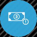 attention, bitcoin, cash, money, warning icon