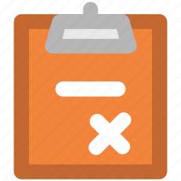 cancel, check, clipboard, cross sign, not accepted, rejected file, wrong article icon