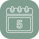 calander, date, five, month, schedule icon