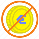 coin, euro, exchange, forbidden, value icon