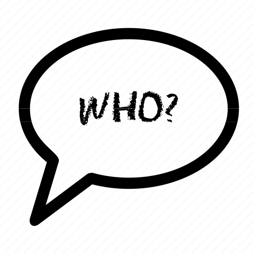 bubble, chat, question, speech, talk, who, words icon