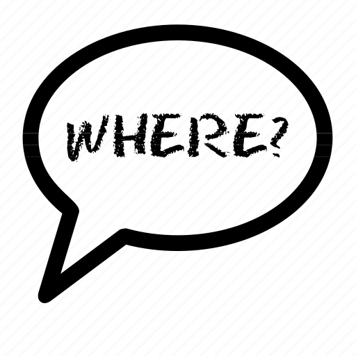 bubble, chat, question, speech, talk, where, words icon