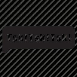 balloon, bubble, chat, conversation, speech, talk, tsk icon