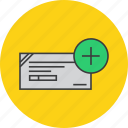 add, banking, check, cheque, deposit, financial, instrument icon