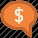 banking, business communication, business dialog, dealing, dollar sign, finance, speech bubble