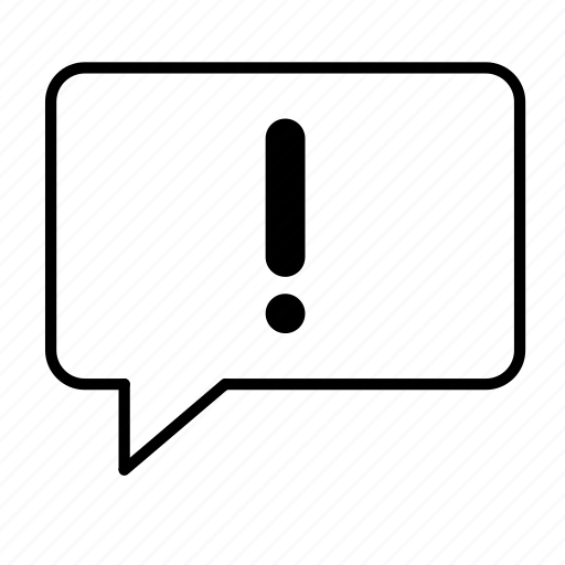 bubble, communicate, exclamation, mark, speech icon
