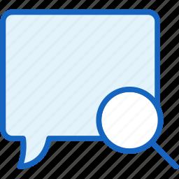 bubble, communications, search, speech icon