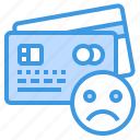 banking, buy, credit card, money, payment, sad icon