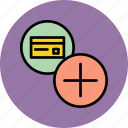 add, banking, card, credit, debit, new, register icon
