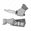 assault, cash, crime, hand, knife, money, robbery icon