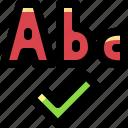 abc, alphabet, check, font, letter, mark, ok