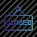 closed board, closed sign, gradient, shop closed, sign board icon