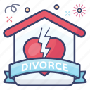 breach house, breakup, broken relationship, divorce, seperation