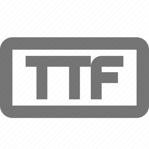 document, extension, file, format, name, ttf, type icon