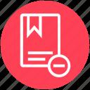 book, bookmark, favorite, finance, minus, remove, ribbon icon