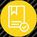 accept, book, bookmark, favorite, finance, okay, ribbon icon