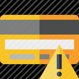 buy, card, credit, debit, money, payment, warning icon