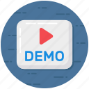 demo, demo sign, demo symbol, demonstration, presentation icon