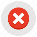 cancel, close, delete, discard, exit, remove, x icon