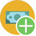 add, cash, commerce, currency, dollar, money icon
