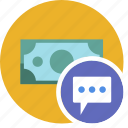 cash, chat, commerce, currency, dollar, money icon