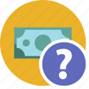 cash, commerce, currency, dollar, help, money icon