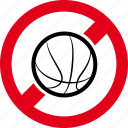 ball, basket, basketball, forbidden, game, play, sport icon