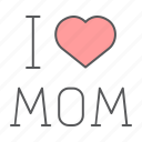 i, love, mom, letters, heart, mothers, day