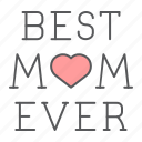 best, mom, ever, lettering, word, heart, mother