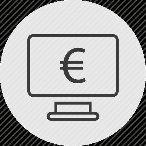 computer, euro, money, screen, sign, wealth icon