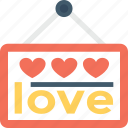 hanging sign, love, love signboard, signage, valentine day icon
