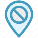 ban, block, direction, location, map pin, prohibition, stop icon