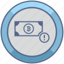 attention, bitcoin, cash, money, warning icon