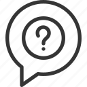 ask, bubble, chat, dialogue, message, questionmark, speech