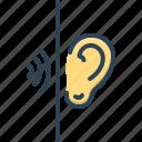 be all ears, hark, hear out, keep ones ears open, listen, sense, waves