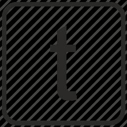 alphabet, english, keyboard, letter, lowercase, t, vurtual icon