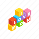 block, brick, isometric, letter, love, mom, mother icon