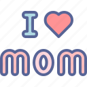 i, love, mom, mother icon