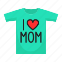 day, event, gift, mom, mothers, mothers day, tshirt