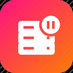 data, database, pause, rack, server, stop, storage icon