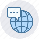comment, communication, earth, globe, internet, message, world icon