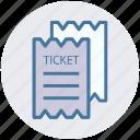 event, movie ticket, ticket, tickets, travel, vacation icon