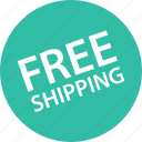 free, online, shipping, shop, shopping icon