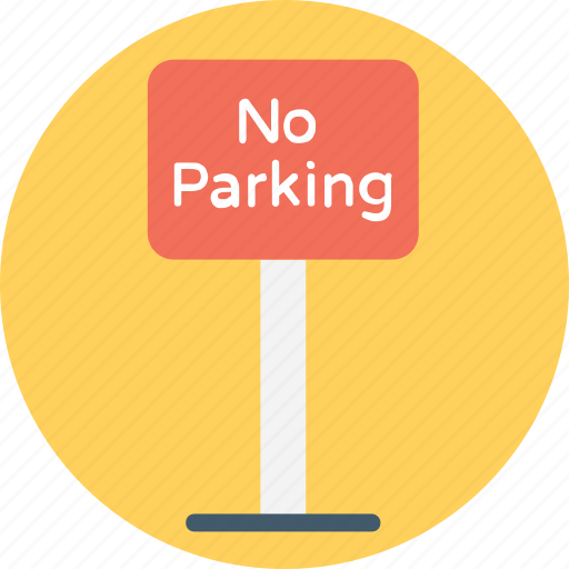attention, no parking, no parking sign, parking restriction, warning traffic sign icon
