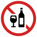 alcohol, banned, forbidden, not allowed, prohibited, prohibition
