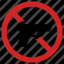 firearm prohibition, forbidden, gun, no weapon, pistol banned, prohibited, stop war